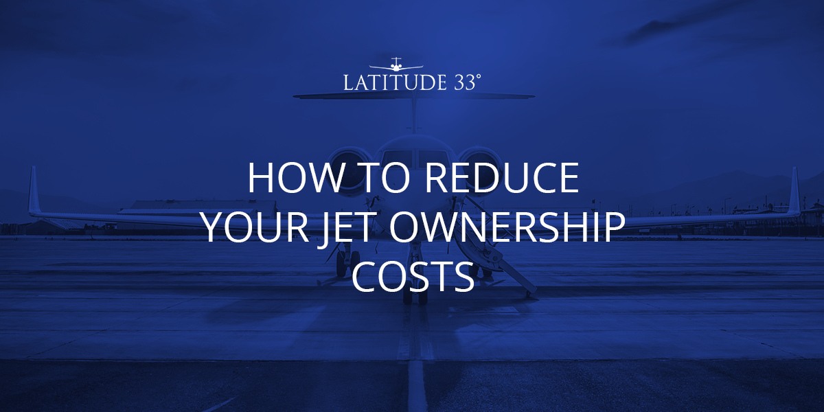 How to Reduce Your Jet Ownership Costs