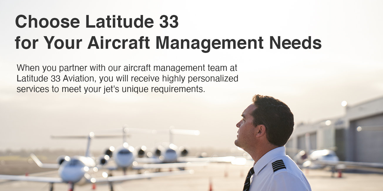 Choose Latitude 33 for Your Aircraft Management Needs